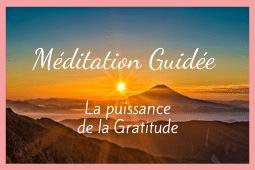 Méditation guidée. La puissance de la gratitude