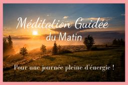 Méditation Guidée du matin