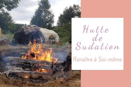 Hutte de sudation, rituel de renaissance